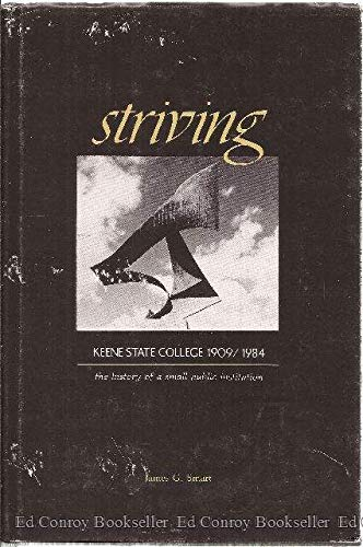 9780914659044: Striving: Keene State College, 1909-1984 : The History of a Small Public Institution