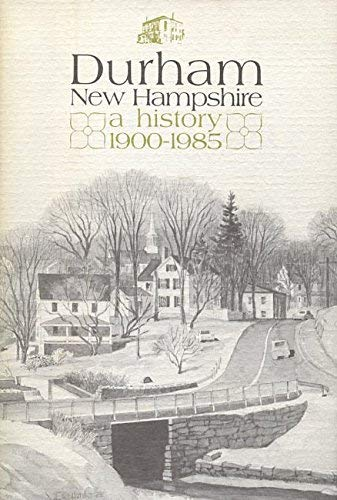 9780914659150: Durham, New Hampshire: A History 1900-1985