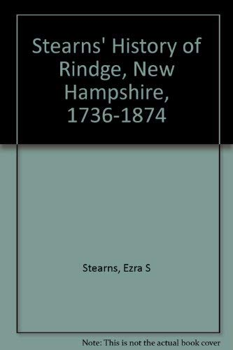 Stearns' History of Rindge, New Hampshire, 1736-1874 Stearns, Ezra S