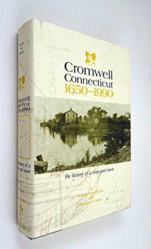 9780914659518: Cromwell Connecticut, 1650-1990: The History of a River Port Town