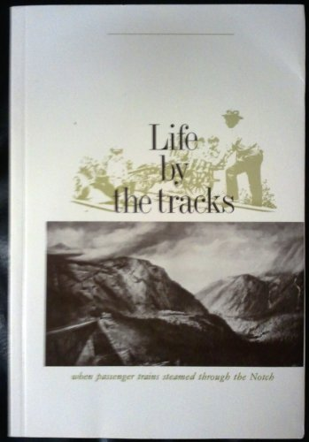 Life by the Tracks (New Hampshire -: Virginia C Downs