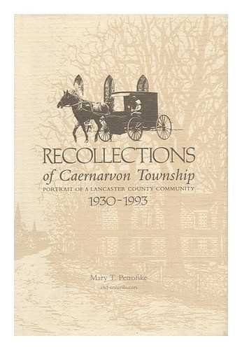 Recollections of Caernarvon Township: Portraits of a Lancaster County Community, 1930-1993