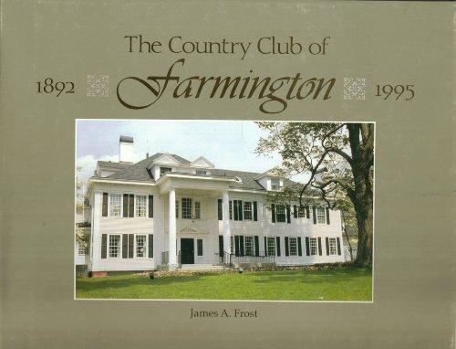 The Country Club of Farmington, 1892-1995: Frost, James Arthur