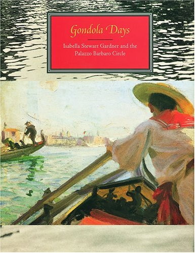 9780914660217: Gondola Days: Isabella Stewart Gardner And The Palazzo Barbaro Circle