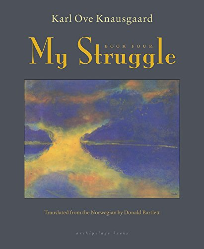 My Struggle: Book Four (Signed First Edition): Karl Ove Knausgaard