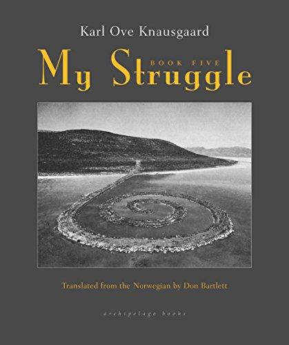 My Struggle: Book Five: Knausgaard, Karl Ove
