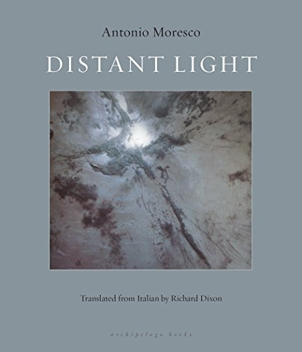 Distant Light: Antonio Moresco; Richard Dixon