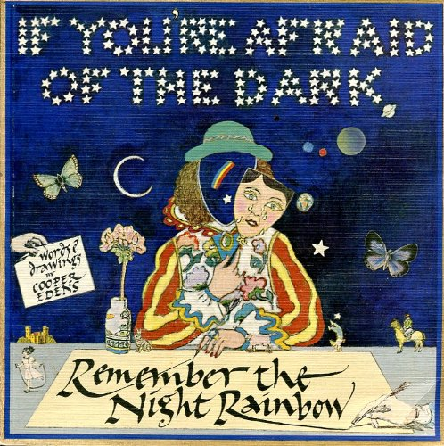 If Youre Afraid of the Dark, Remember the Night Rainbow