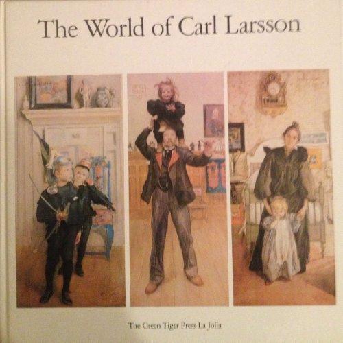 The World of Carl Larsson: Larsson, Carl; Lindwall, Bo; Cavalli-Bjorkman, Gorel