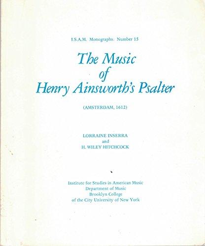Music of Henry Ainworth's Psalter (Isam Monographs): Inserra, Lorraine, Hitchock, H. Wiley