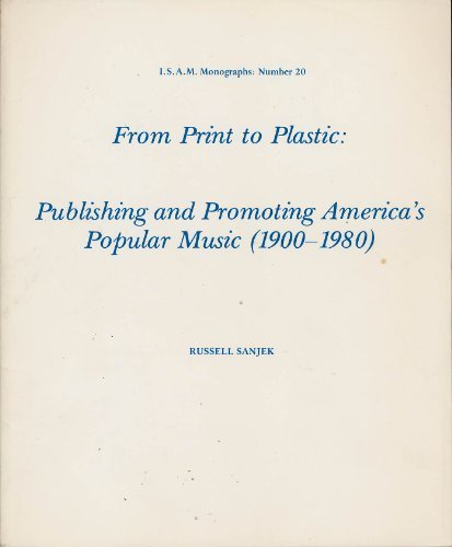 9780914678229: From Print to Plastic: Publishing and Promoting Americas Popular Music, 1900-1980 (I.S.A.M. Monographs, No. 20)