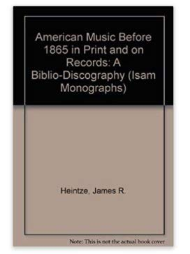 American Music Before 1865 in Print and on Records: A Biblio-Discography (Isam Monographs): Heintze...