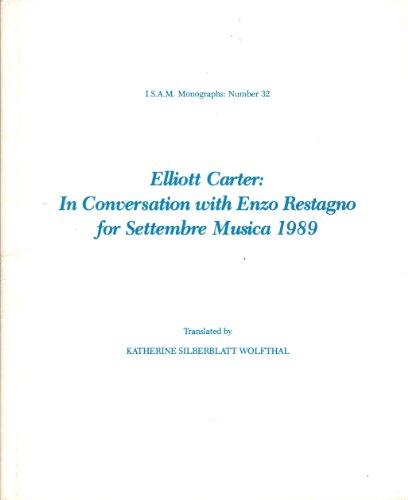 9780914678359: Elliott Carter: In Conversation With Enzo Restagno for Settembre Musica 1989