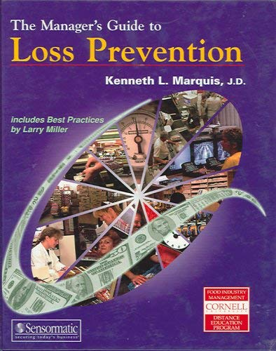 Manager's Guide to Loss Prevention: Includes Best Practices: Kenneth L. Marquis J.D.; Larry ...