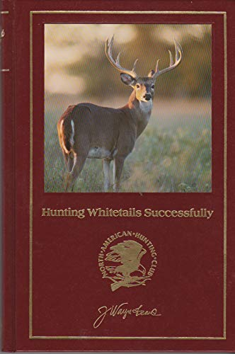 Hunting Whitetails Successfully (Hunter's Information Series): Fears, J. Wayne