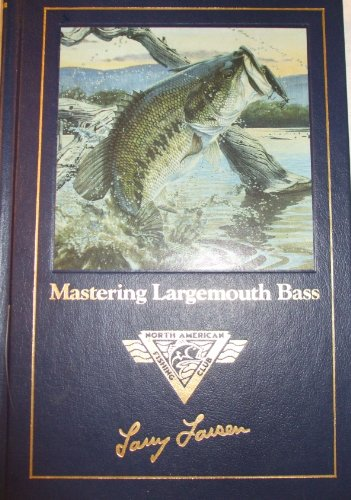 Mastering Largemouth Bass (Complete Angler's Library): Larsen, Larry