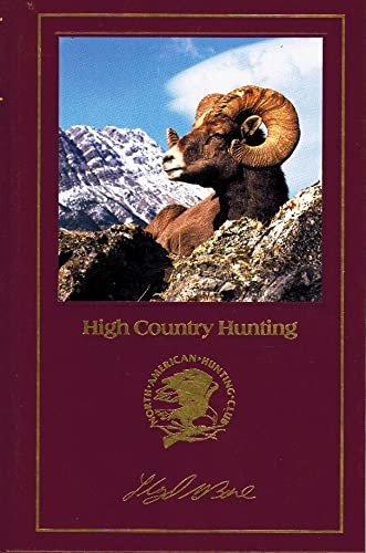 High Country Hunting [North American Hunting Club: Hunter's Information Series]
