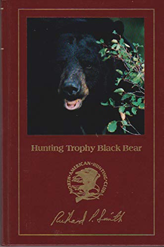 Hunting Trophy Black Bear [North American Hunting Club: Hunter's Information Series]