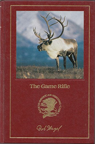 The Game rifle (Hunter's information series): North American Hunting