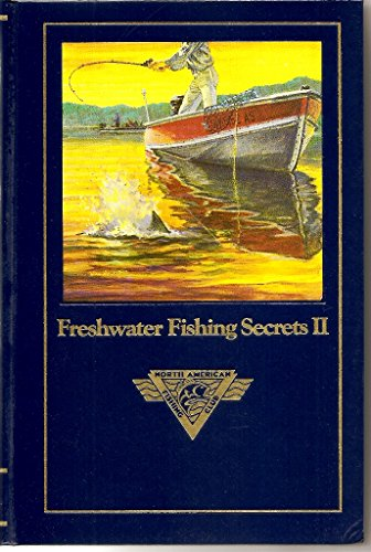 Freshwater fishing secrets II (Complete angler's library) (091469748X) by North American Fishing Club