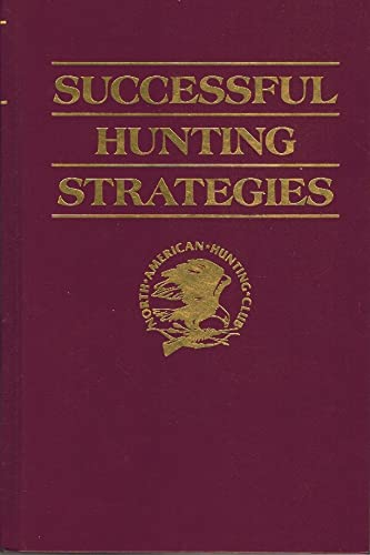 Successful hunting strategies (Hunter's information series) (0914697498) by North American Hunting Club