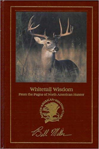 Whitetail Wisdom (Hunter's information series): Bill; North American