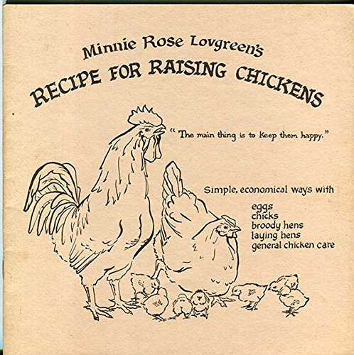 9780914718093: Minnie Rose Lovgreen's recipe for raising chickens