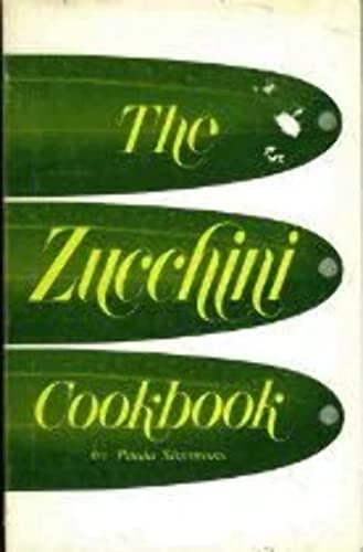 The Zucchini Cookbook (091471810X) by Paula Simmons