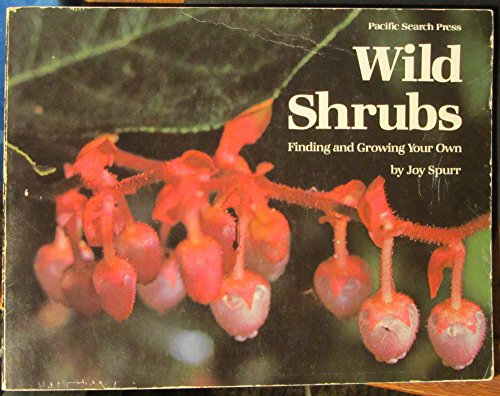 Wild shrubs: Finding and growing your own: Joy Spurr