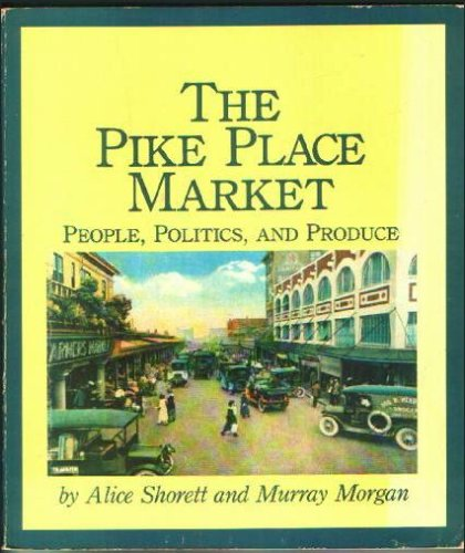 9780914718703: Pike Place Market: People, Politics, and Produce