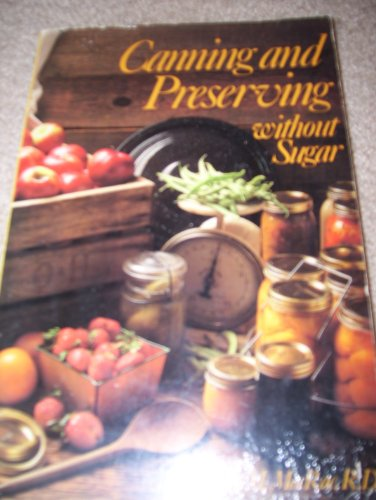 9780914718710: Canning and preserving without sugar