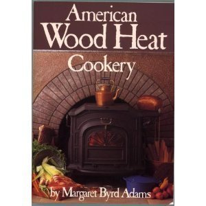 American Wood Heat Cookery: Adams, Margaret Byrd