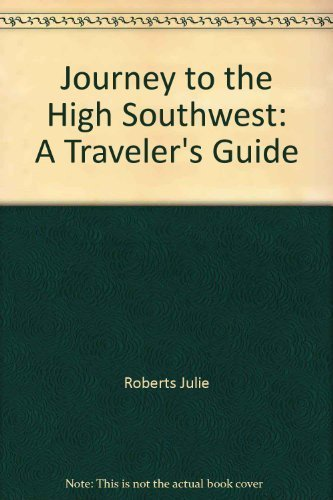 9780914718963: Journey to the High Southwest: A traveler's guide
