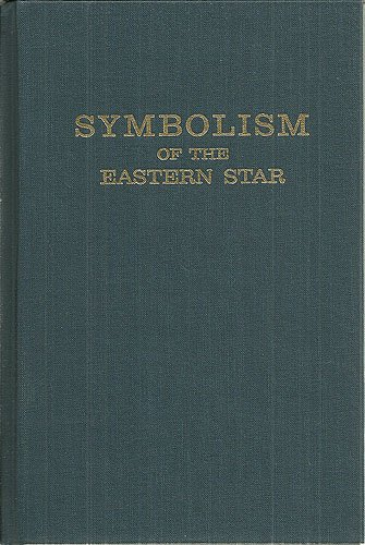 9780914721000: Symbolism of the Eastern Star