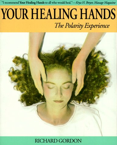 9780914728498: Your Healing Hands: The Polarity Experience