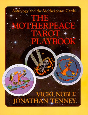9780914728535: The Motherpeace Tarot Playbook: Astrology and the Motherpeace Cards