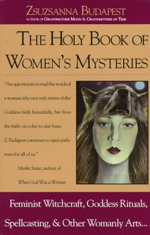 9780914728672: The Holy Book of Women's Mysteries: Feminist Witchcraft, Goddess Rituals, Spellcasting and Other Womanly Arts ... Complete In One Volume