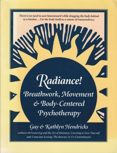 9780914728726: Radiance: Breathwork, Movement and Body-Centered Psychotherapy