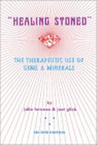 Healing Stoned: The Therapeutic Use of Gems: Julia Lorusso, Joel