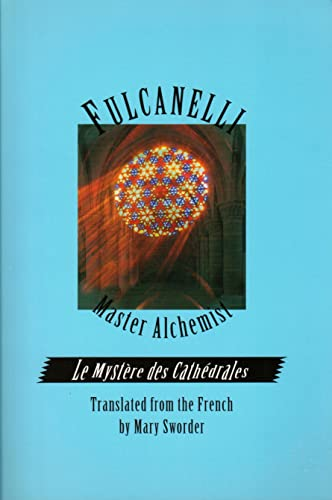Fulcanelli: Master Alchemist: Le Mystere des Cathedrales,: Fulcanelli; Mary Sworder