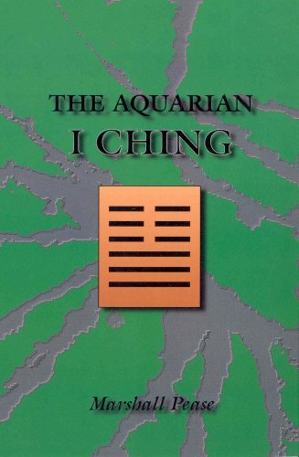 9780914732303: The Aquarian I Ching: Or I Ching, the Aquarian