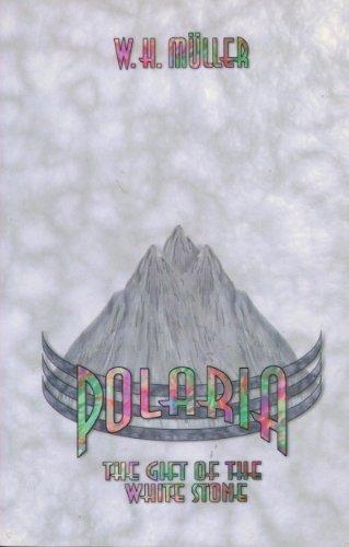 9780914732341: Polaria, the Gift of the White Stone