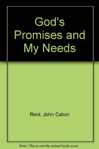 God's Promises and My Needs (0914733060) by John Calvin Reid