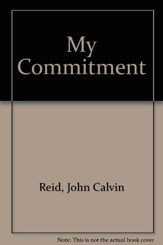 My Commitment (0914733141) by John Reid; John Calvin Reid