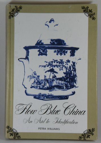 Flow Blue China: An Aid to Identification: williams, petra