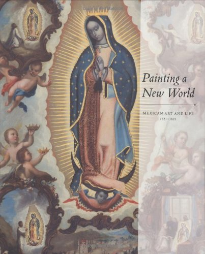 9780914738497: Painting a New World: Mexican Art and Life, 1521-1821