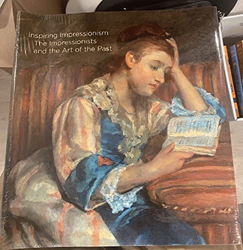 9780914738572: INSPIRING IMPRESSIONISM: The Impressionists and the Art of the Past
