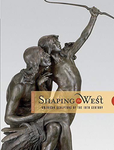 9780914738664: Shaping the West: American Sculptors of the 19th Century (Western Passages)