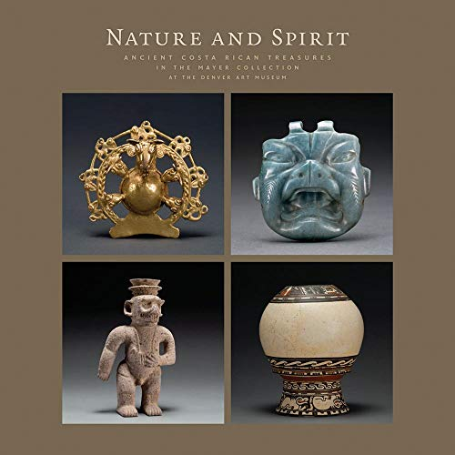 Nature and Spirit: Ancient Costa Rican Treasures: Young-Sánchez, Margaret