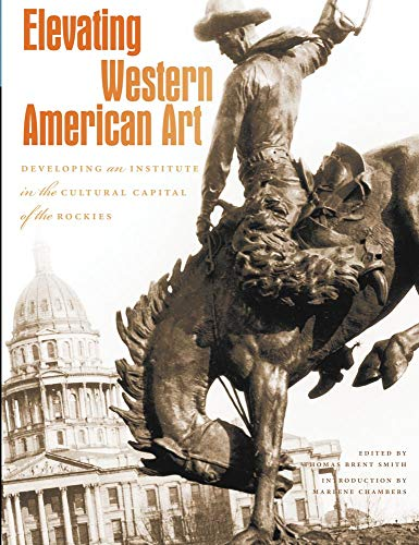 9780914738725: Elevating Western American Art: Developing an Institute in the Cultural Capital of the Rockies (Western Passages)